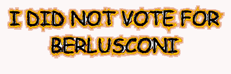 I did not vote for Berlusconi / Io non ho votato Berlusconi